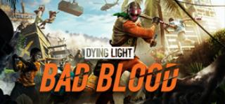 Build a Gaming PC for Dying Light: Bad Blood